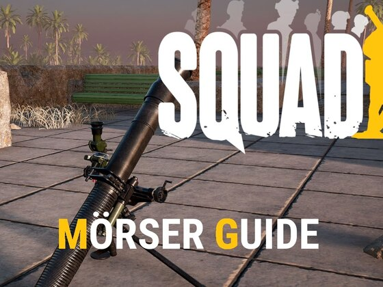 Squad - Mörser für Dummies :) - German Tutorial